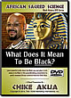 African Sacred Science: What Does It Mean To Be Black?