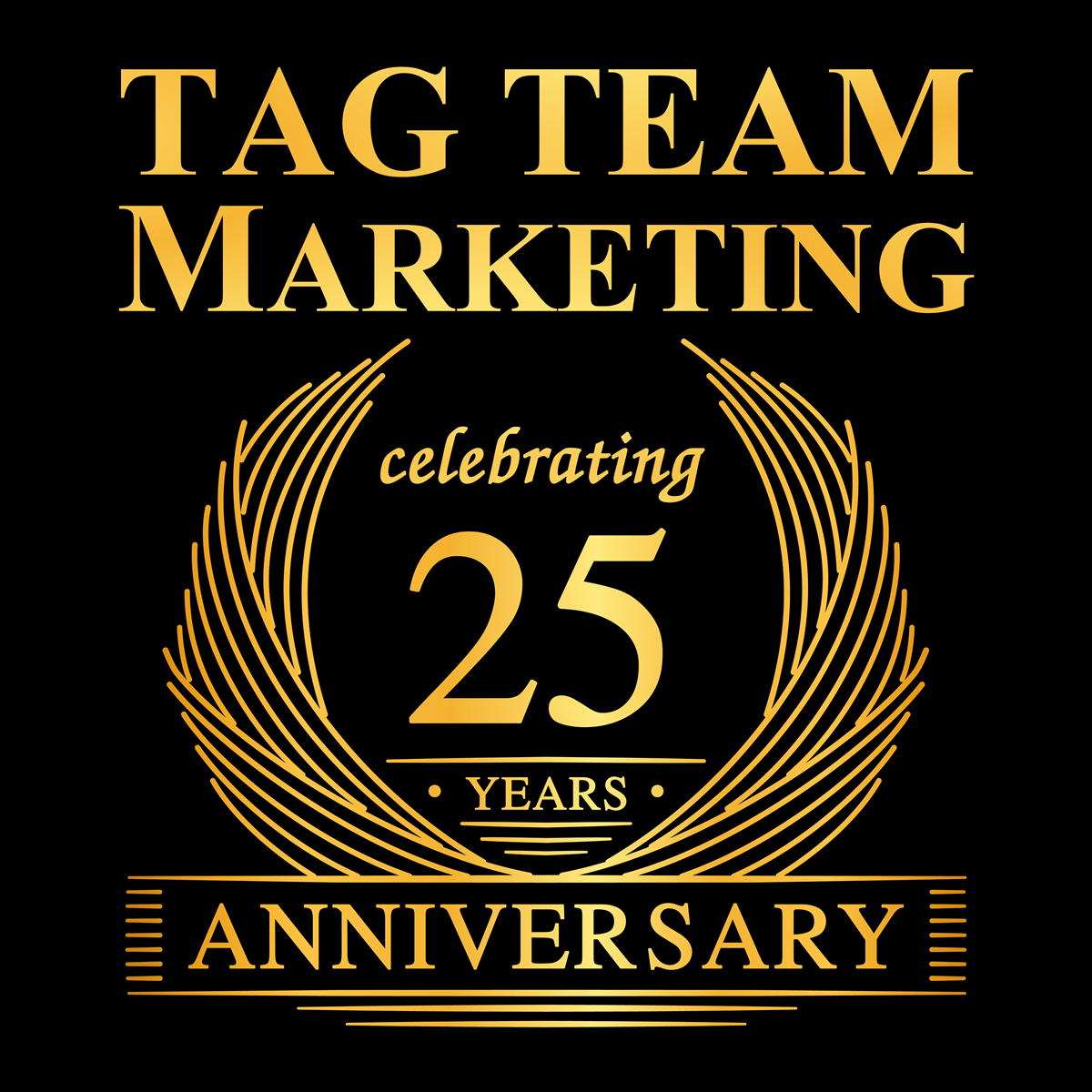 TAG TEAM Marketing Celebrating 25 Years