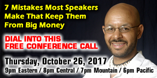 CONF CALL: 7 Mistakes Most Speakers Make That Keep Them From Big Money