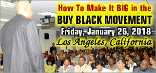 How To Make It BIG In The Buy Black Movement
