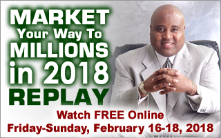 Market Your Way To Millions In 2018 REPLAY