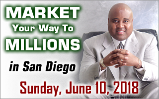 Market Your Way To MILLIONS in San Diego