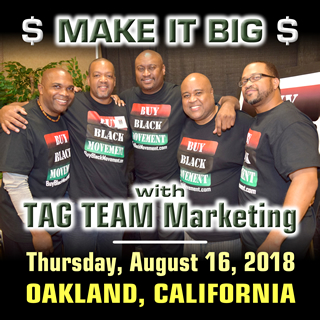 MAKE IT BIG in TAG TEAM Marketing - Oakland