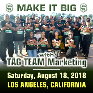 MAKE IT BIG in TAG TEAM Marketing - Los Angeles