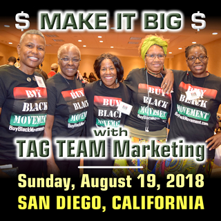 MAKE IT BIG in TAG TEAM Marketing - San Diego