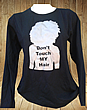 Don't Touch My Hair Silhouette - Long Sleeve