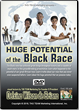 Huge Potential of the Black Race DVD